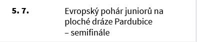 Evropský pohár juniorů na ploché dráze Pardubice – semifinále