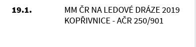 MM ČR na Ledové dráze 2019 Kopřivnice - AČR 250/901